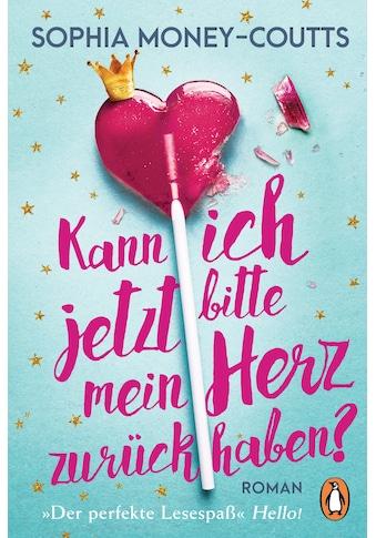 Buch »Kann ich jetzt bitte mein Herz zurückhaben? / Sophia Money-Coutts, Ivana Marinovic« kaufen