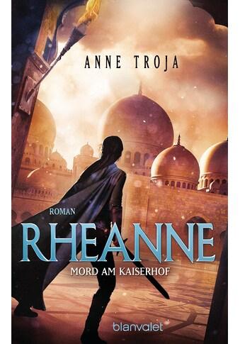 Buch »Rheanne - Mord am Kaiserhof / Anne Troja« kaufen