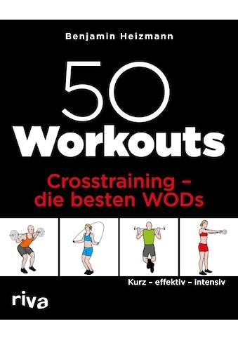 Buch »50 Workouts - Crosstraining - die besten WODs / Benjamin Heizmann« kaufen