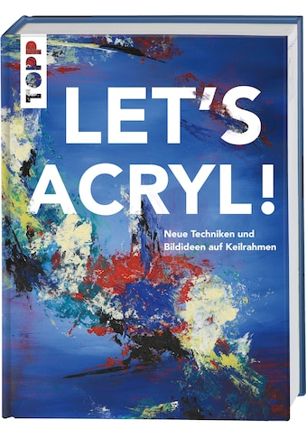 Buch »Let's Acryl! / Sylwia Mesch, Gabriele Malberg, Monika Reiter, Christin Stapff,... kaufen