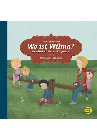 Buch »Wo ist Wilma? / Thomas Köhler-Saretzki, Anika Merten« kaufen