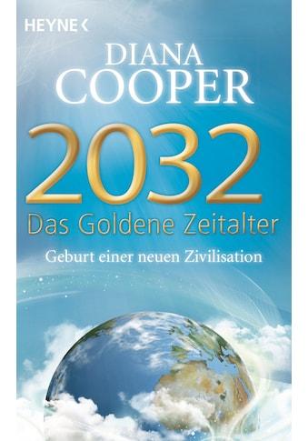 Buch »2032 - Das Goldene Zeitalter / Diana Cooper, Manfred Miethe« kaufen