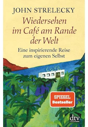 Buch »Wiedersehen im Café am Rande der Welt / John Strelecky, Root Leeb, Bettina Lemke« kaufen