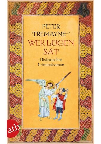 Buch Wer Lügen sät / Peter Tremayne; Bela Wohl kaufen