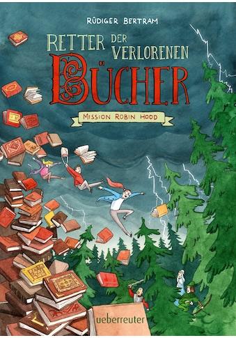Buch »Retter der verlorenen Bücher - Mission Robin Hood / Rüdiger Bertram, Horst Hellmeier« kaufen