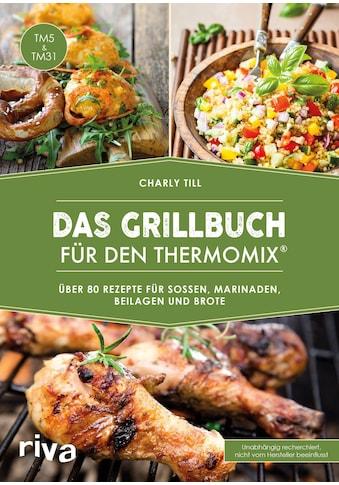 Buch »Das Grillbuch für den Thermomix® / Charly Till« kaufen