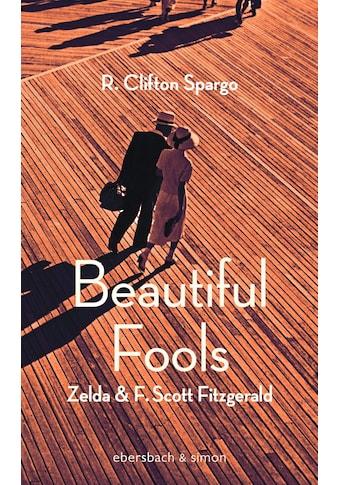 Buch »Beautiful Fools / R. Clifton Spargo, Heddi Feilhauer« kaufen