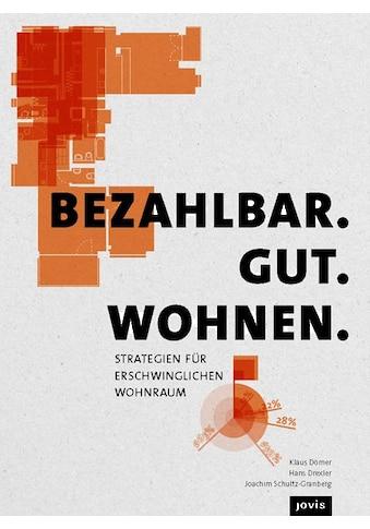 Buch »Bezahlbar. Gut. Wohnen. / Klaus Dömer, Hans Drexler, Joachim Schultz-Granberg« kaufen