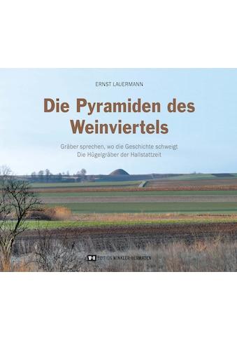 Buch »Die Pyramiden des Weinviertels / Ernst Lauermann« kaufen