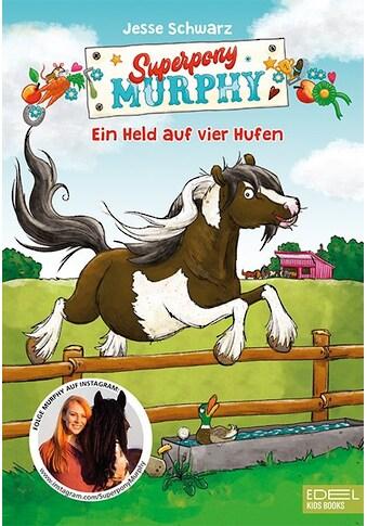 Buch »Superpony Murphy / Jesse Schwarz, Isabelle Göntgen« kaufen