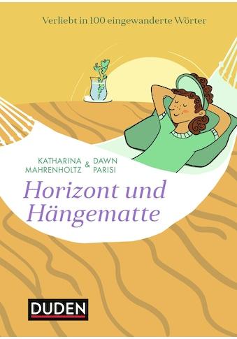 Buch »Horizont und Hängematte / Katharina Mahrenholtz, Dawn Parisi« kaufen