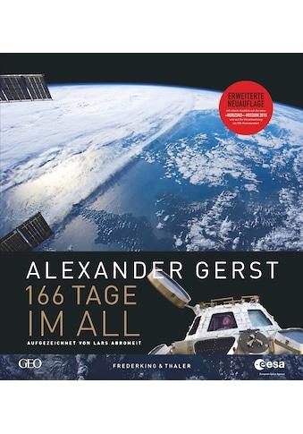 Buch »166 Tage im All / Alexander Gerst, Lars Abromeit« kaufen