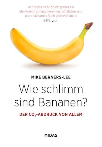 Buch »Wie schlimm sind Bananen? / Mike BERNERS-LEE« kaufen