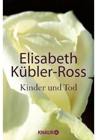 Buch »Kinder und Tod / Elisabeth Kübler-Ross, Susanne Schaup« kaufen