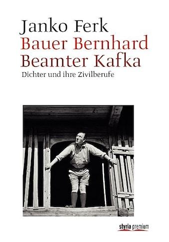 Buch »Bauer Bernhard. Beamter Kafka / Janko Ferk« kaufen