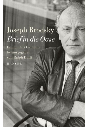 Buch »Brief in die Oase / Joseph Brodsky, Ralph Dutli, Ralph Dutli, Ralph Dutli, Felix... kaufen