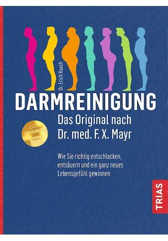 Buch »Darmreinigung. Das Original nach Dr. med. F.X. Mayr / Erich Rauch« kaufen