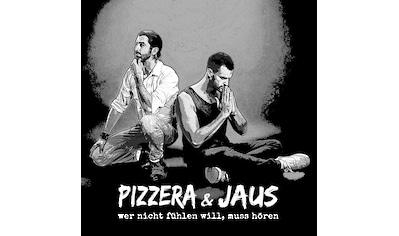 Musik-CD »Wer Nicht Fühlen Will,Muss Hören / Pizzera & Jaus« kaufen