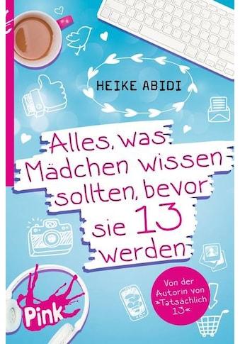 Buch »PINK - Alles, was Mädchen wissen sollten, bevor sie 13 werden / Heike Abidi,... kaufen