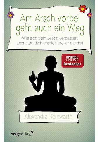 Buch »Am Arsch vorbei geht auch ein Weg / Alexandra Reinwarth« kaufen