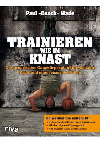 Buch »Trainieren wie im Knast / Paul Wade« kaufen