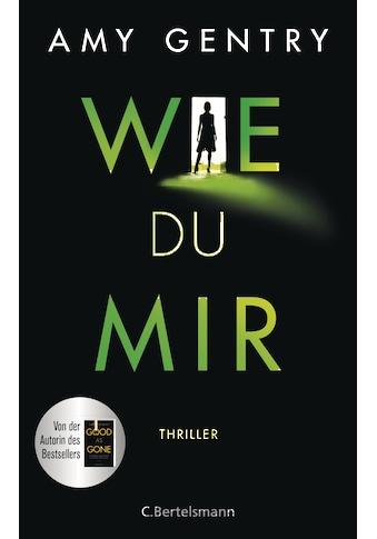 Buch »Wie du mir / Amy Gentry, Astrid Arz« kaufen