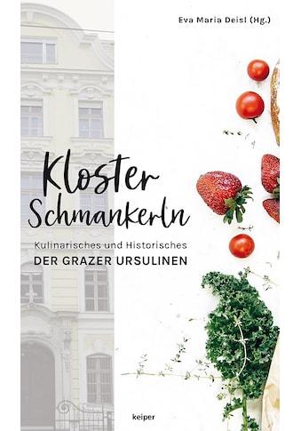 Buch »Klosterschmankerln / Eva Deisl, Eva Deisl, Sonja Pittner« kaufen