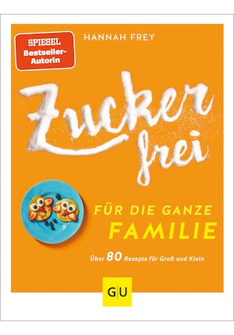 Buch »Zuckerfrei für die ganze Familie / Hannah Frey« kaufen
