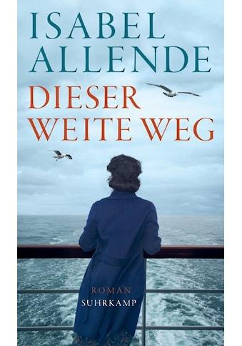 Buch »Dieser weite Weg / Isabel Allende, Svenja Becker« kaufen