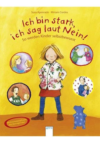 Buch »Ich bin stark, ich sag laut Nein! / Susa Apenrade, Miriam Cordes« kaufen