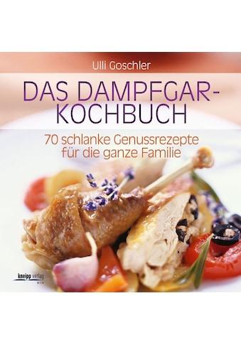 Buch »Das Dampfgar-Kochbuch / Ulli Goschler, Peter Barci« kaufen
