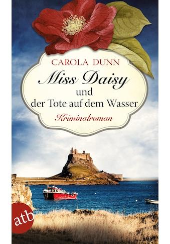 Buch Miss Daisy und der Tote auf dem Wasser / Carola Dunn; Carmen v. Samson - Himmelstjerna kaufen