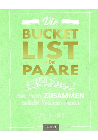 Buch »Die Bucket List für Paare / Elise De Rijck« kaufen