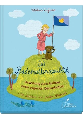 Buch Die Bademattenrepublik / Valerie Wyatt, Petra Buck, Volker Fredrich kaufen