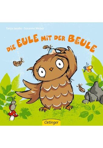 Buch »Die Eule mit der Beule / Susanne Weber, Tanja Jacobs« kaufen