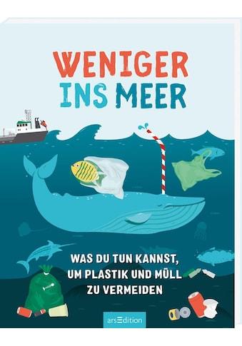 Buch »Weniger ins Meer - was du tun kannst, um Plastik und Müll zu vermeiden / Andreas... kaufen
