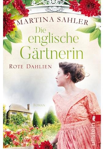Buch Die englische Gärtnerin  -  Rote Dahlien / Martina Sahler kaufen