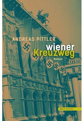 Buch Wiener Kreuzweg / Andreas Pittler kaufen