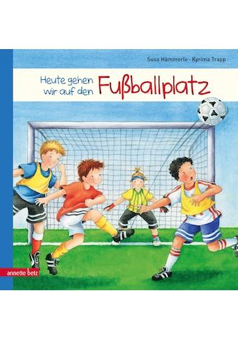 Buch »Heute gehen wir auf den Fußballplatz / Susa Hämmerle, Kyrima Trapp« kaufen
