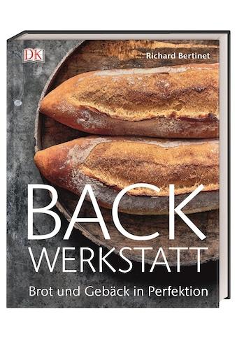 Buch »Backwerkstatt / Richard Bertinet« kaufen