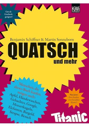 Buch »Quatsch / Martin Sonneborn, Benjamin Schiffner« kaufen