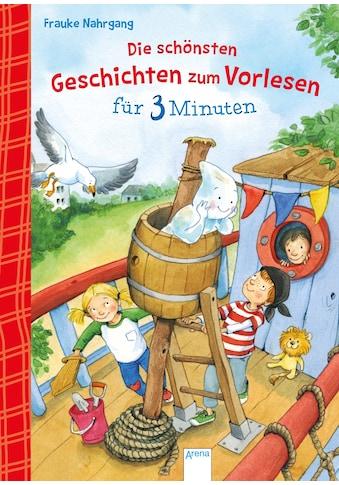 Buch »Die schönsten Geschichten zum Vorlesen für 3 Minuten / Frauke Nahrgang, Susanne... kaufen