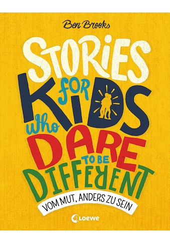 Buch »Stories for Kids Who Dare to be Different - Vom Mut, anders zu sein / Ben Brooks, Quinton Winter, Ulrich Thiele, Bea Reiter, Ann Lecker, Franca Fritz, Heinrich Koop« kaufen