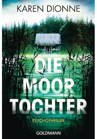 Buch Die Moortochter / Karen Dionne; Andreas Jäger kaufen