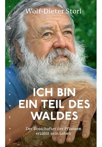 Buch »Ich bin ein Teil des Waldes / Wolf-Dieter Storl« kaufen