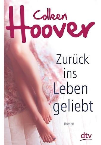 Buch »Zurück ins Leben geliebt / Colleen Hoover, Katarina Ganslandt« kaufen